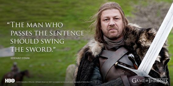 Game of Thrones Eddard Stark quote