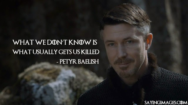 Game of Thrones Petyr Baelish Quote